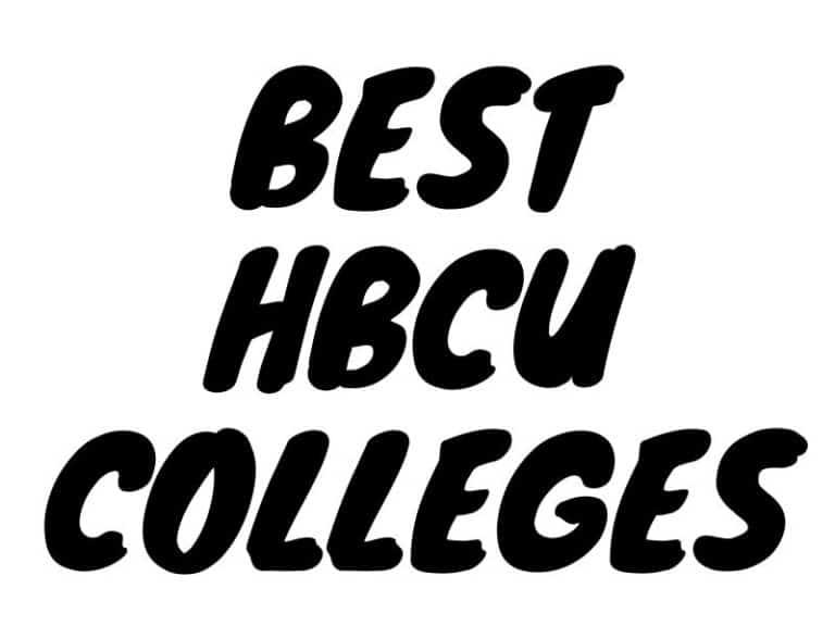Best HBCU Colleges By Major, Program, Campus, Teachers, etc.
