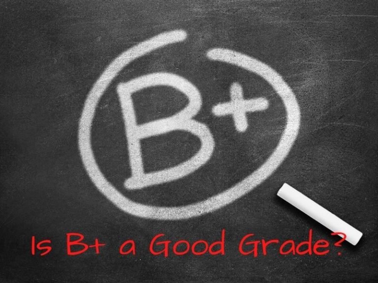Is B+ a Good Enough Grade for a College?